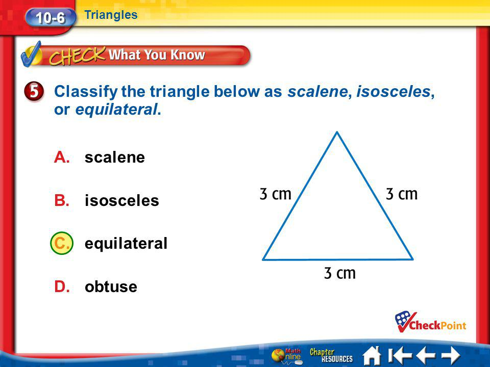 Classify the triangle below as scalene, isosceles, or equilateral.