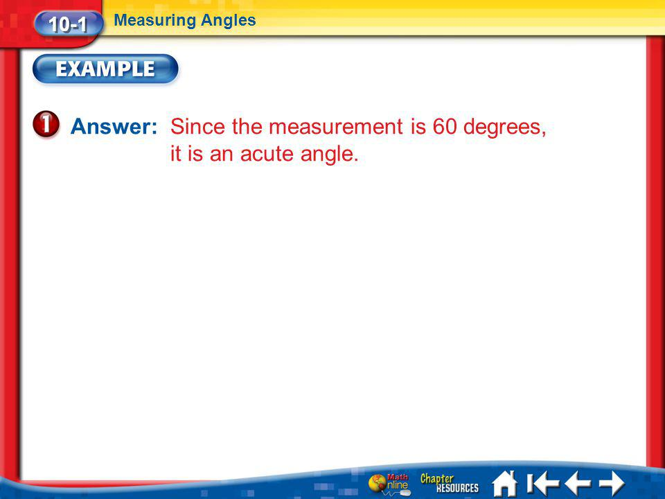 Answer: Since the measurement is 60 degrees, it is an acute angle.