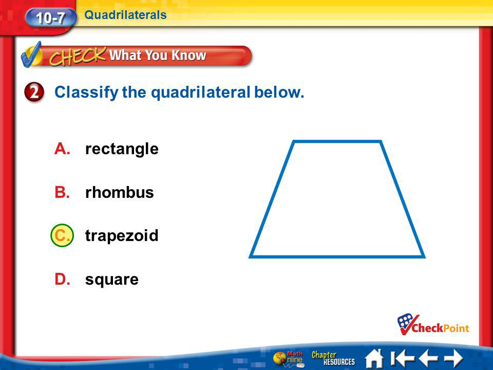 Classify the quadrilateral below.