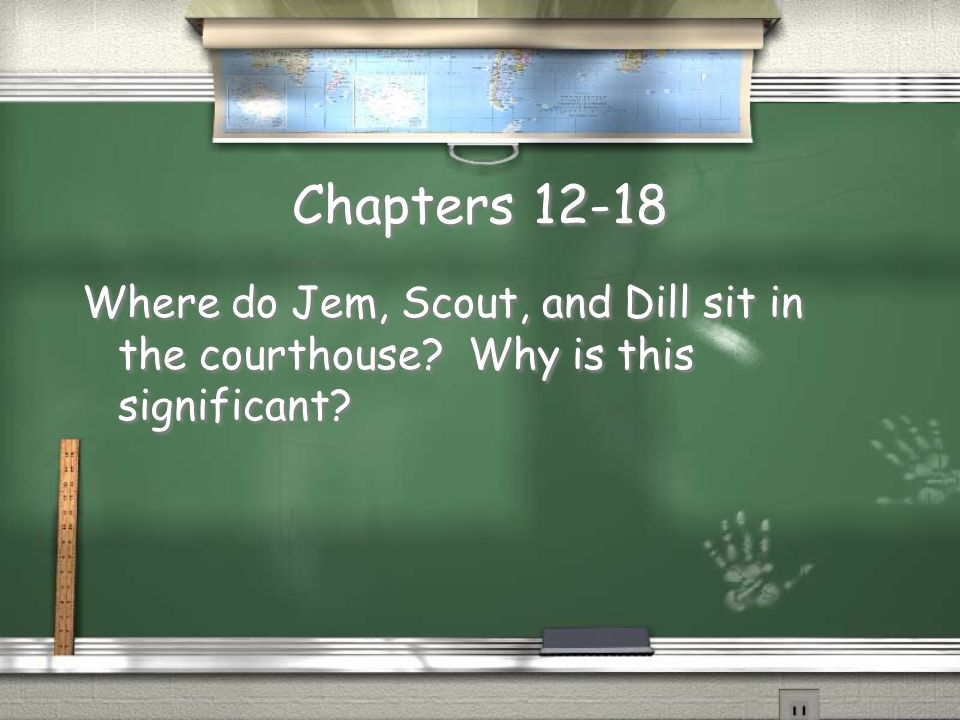 Chapters 12-18 Where do Jem, Scout, and Dill sit in the courthouse Why is this significant