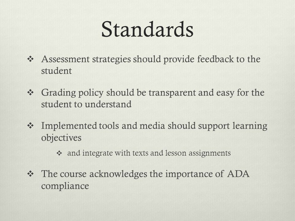 Standards Assessment strategies should provide feedback to the student