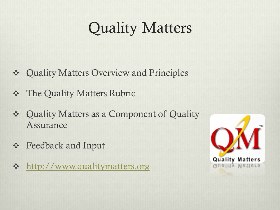 Quality Matters Quality Matters Overview and Principles