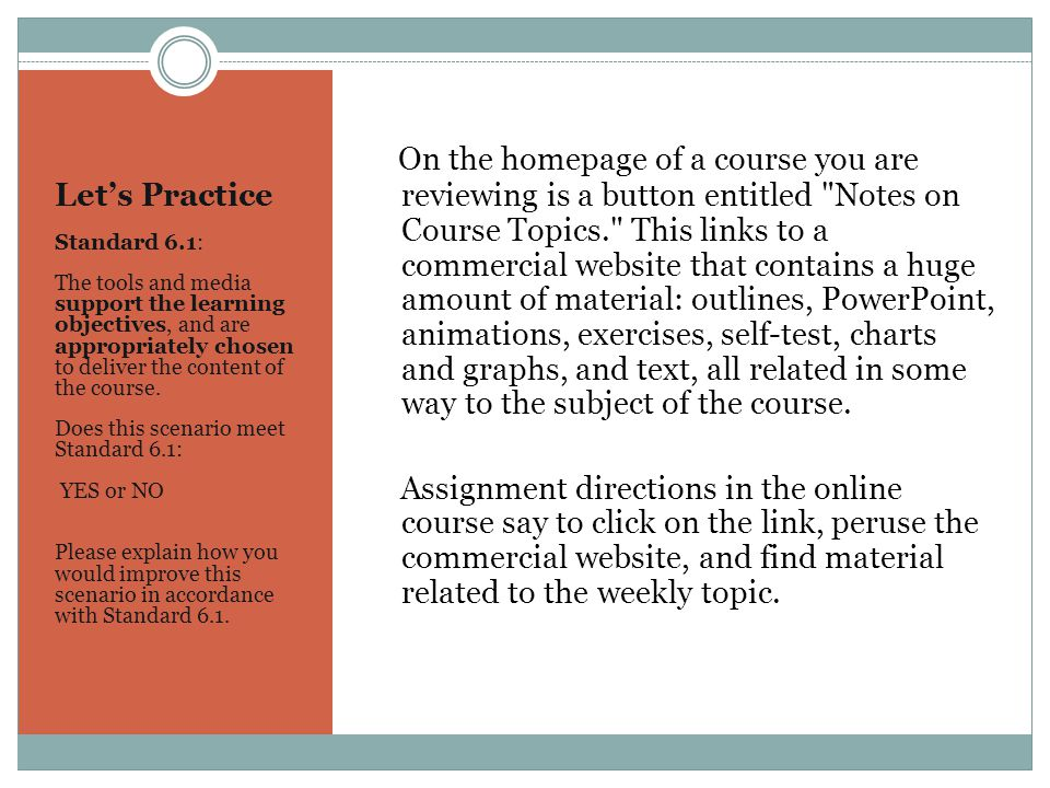 On the homepage of a course you are reviewing is a button entitled Notes on Course Topics. This links to a commercial website that contains a huge amount of material: outlines, PowerPoint, animations, exercises, self-test, charts and graphs, and text, all related in some way to the subject of the course.