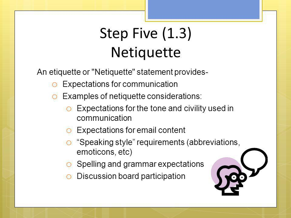 Step Five (1.3) Netiquette