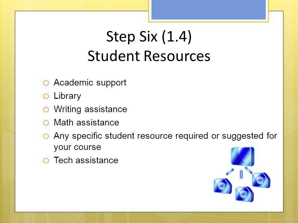 Step Six (1.4) Student Resources