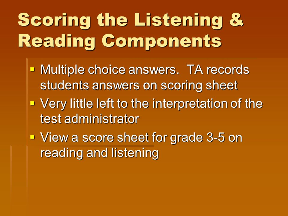 Scoring the Listening & Reading Components