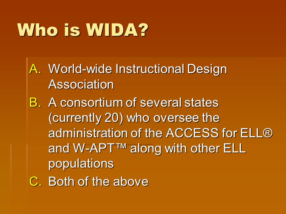 Who is WIDA World-wide Instructional Design Association