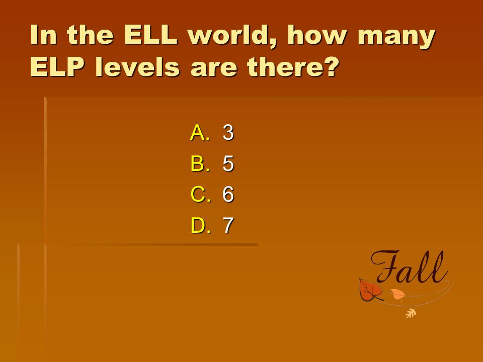 In the ELL world, how many ELP levels are there