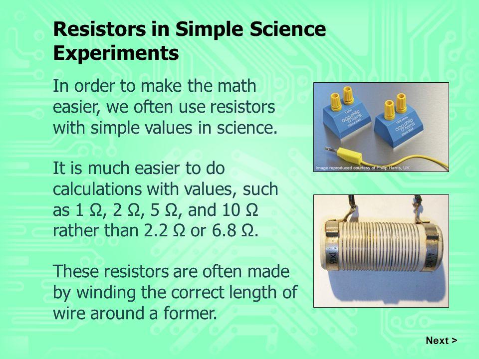 Resistors in Simple Science Experiments