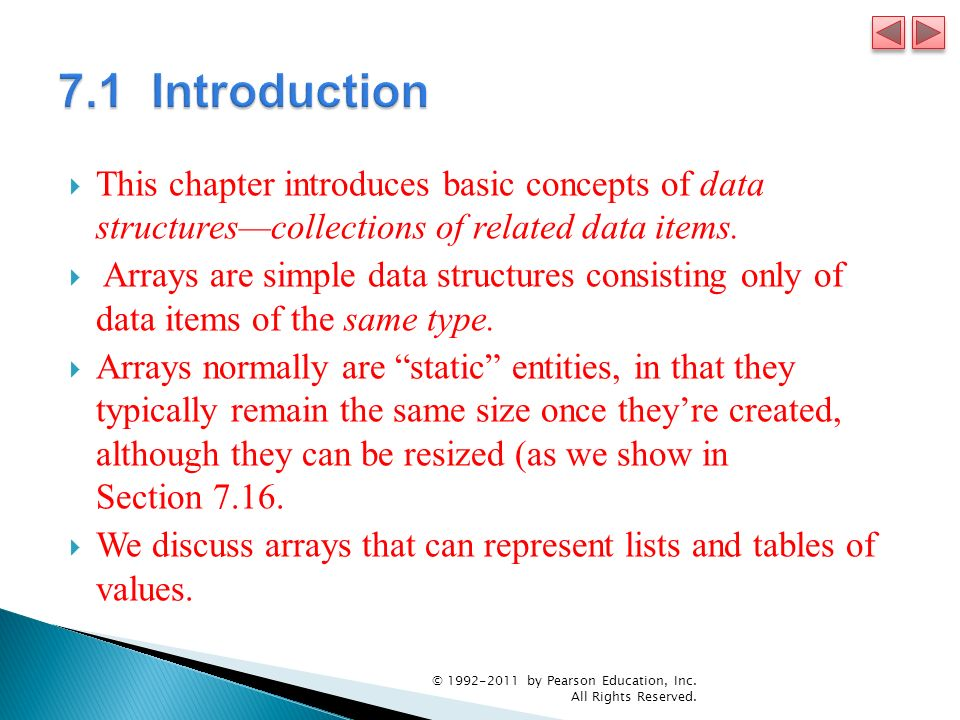 7.1 Introduction This chapter introduces basic concepts of data structures—collections of related data items.