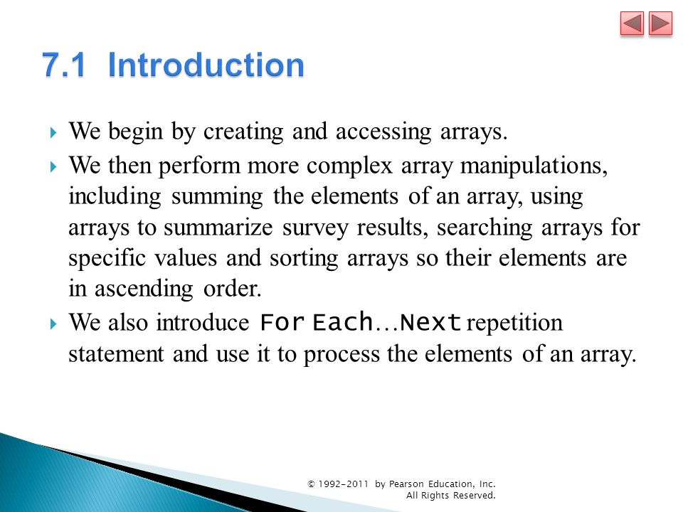 7.1 Introduction We begin by creating and accessing arrays.