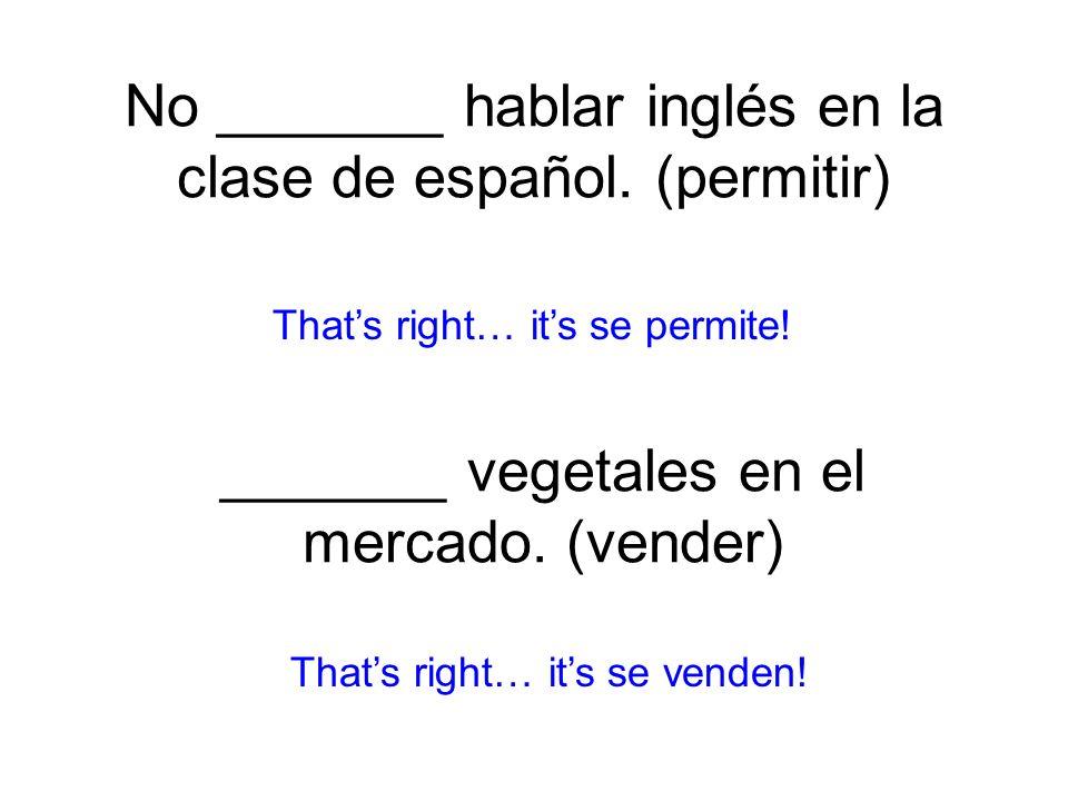 No _______ hablar inglés en la clase de español. (permitir)