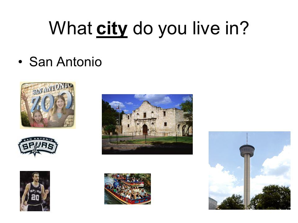 What city do you live in San Antonio