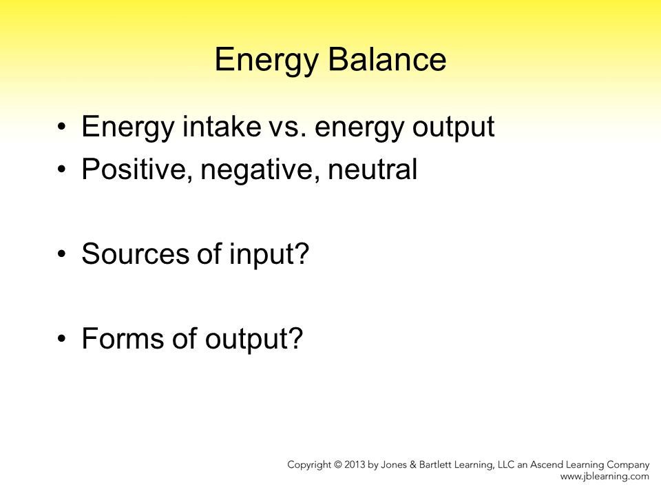 Energy Balance Energy intake vs. energy output
