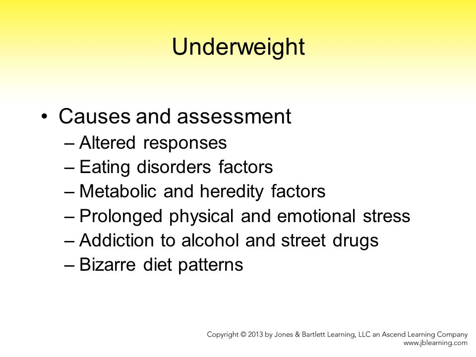 Underweight Causes and assessment Altered responses