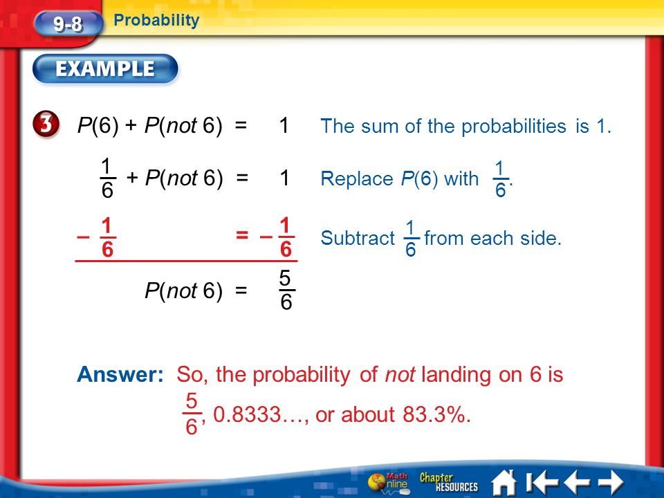 Answer: So, the probability of not landing on 6 is