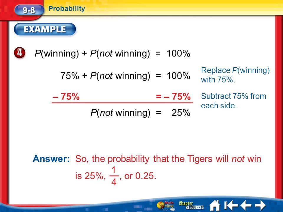P(winning) + P(not winning) = 100%
