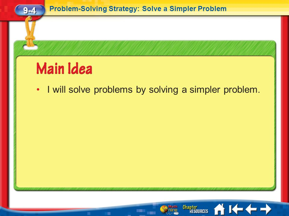 I will solve problems by solving a simpler problem.