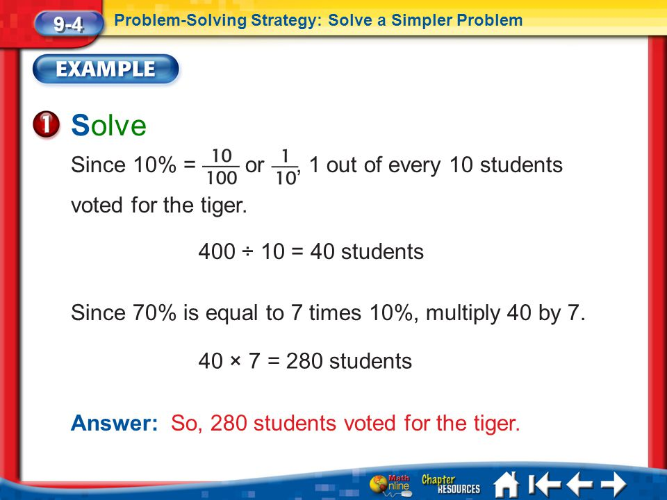 Solve Since 10% = or , 1 out of every 10 students voted for the tiger.