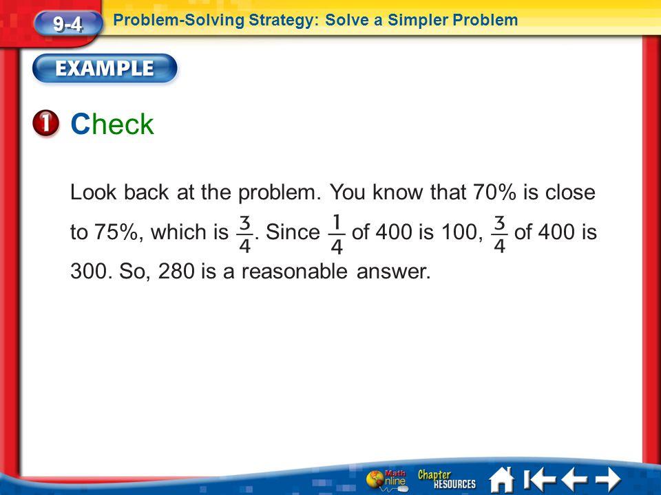 9-4 Problem-Solving Strategy: Solve a Simpler Problem. Check.