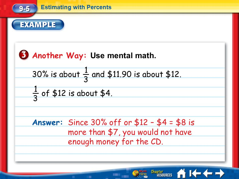 Another Way: Use mental math.