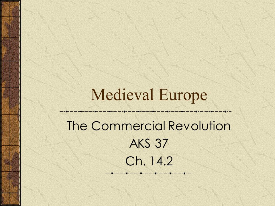 The Commercial Revolution AKS 37 Ch. 14.2