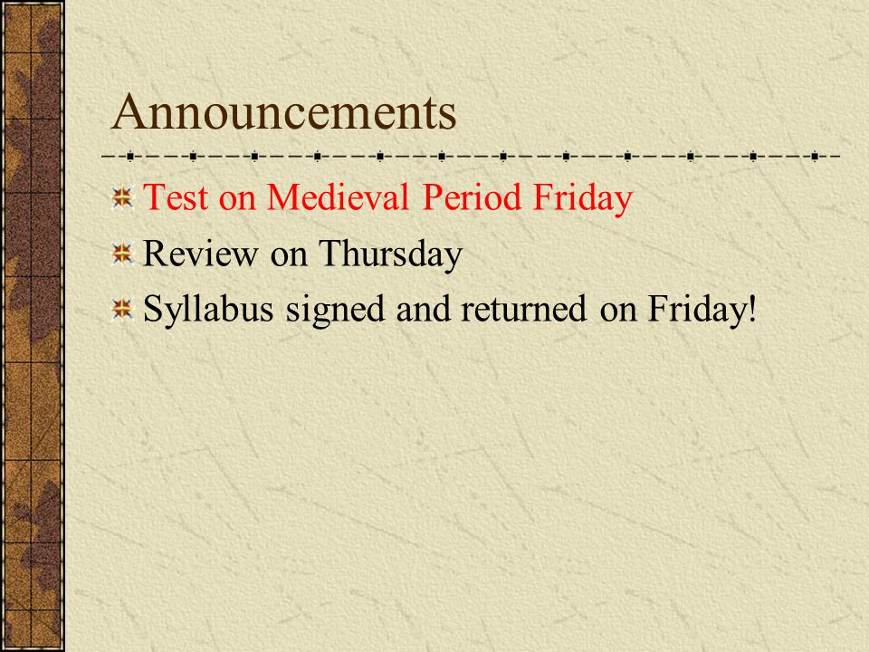 Announcements Test on Medieval Period Friday Review on Thursday