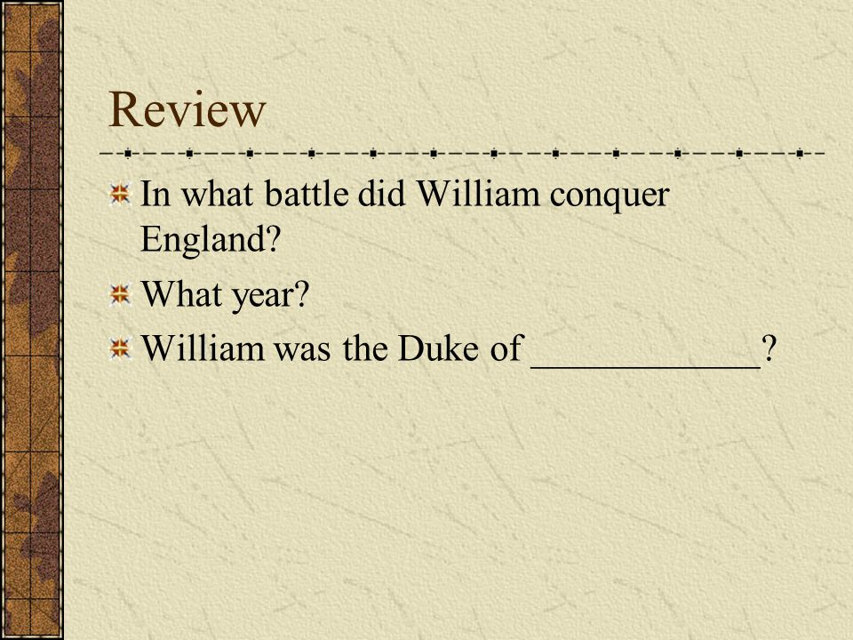 Review In what battle did William conquer England What year