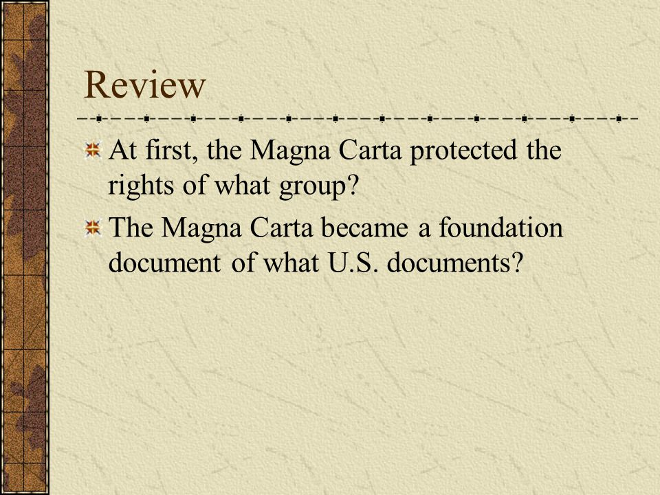 Review At first, the Magna Carta protected the rights of what group