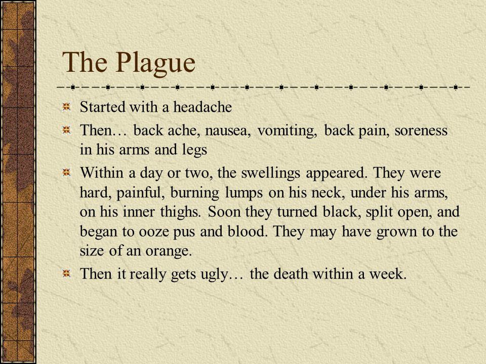 The Plague Started with a headache