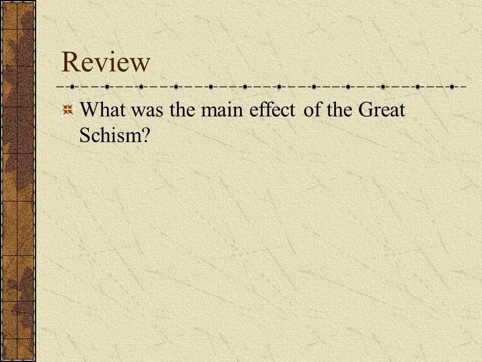 Review What was the main effect of the Great Schism