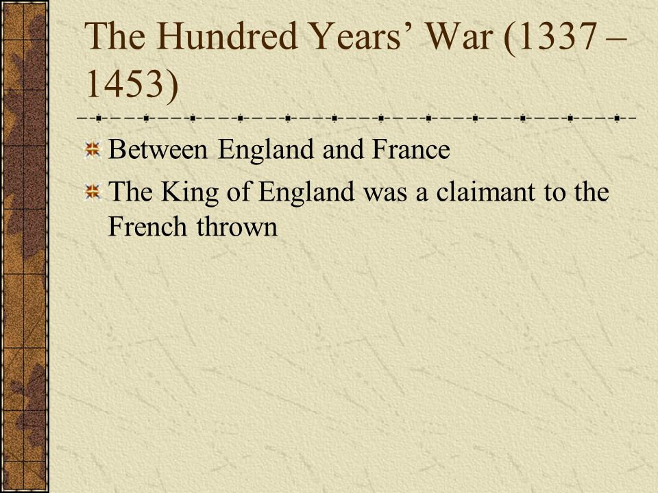 The Hundred Years' War (1337 – 1453)