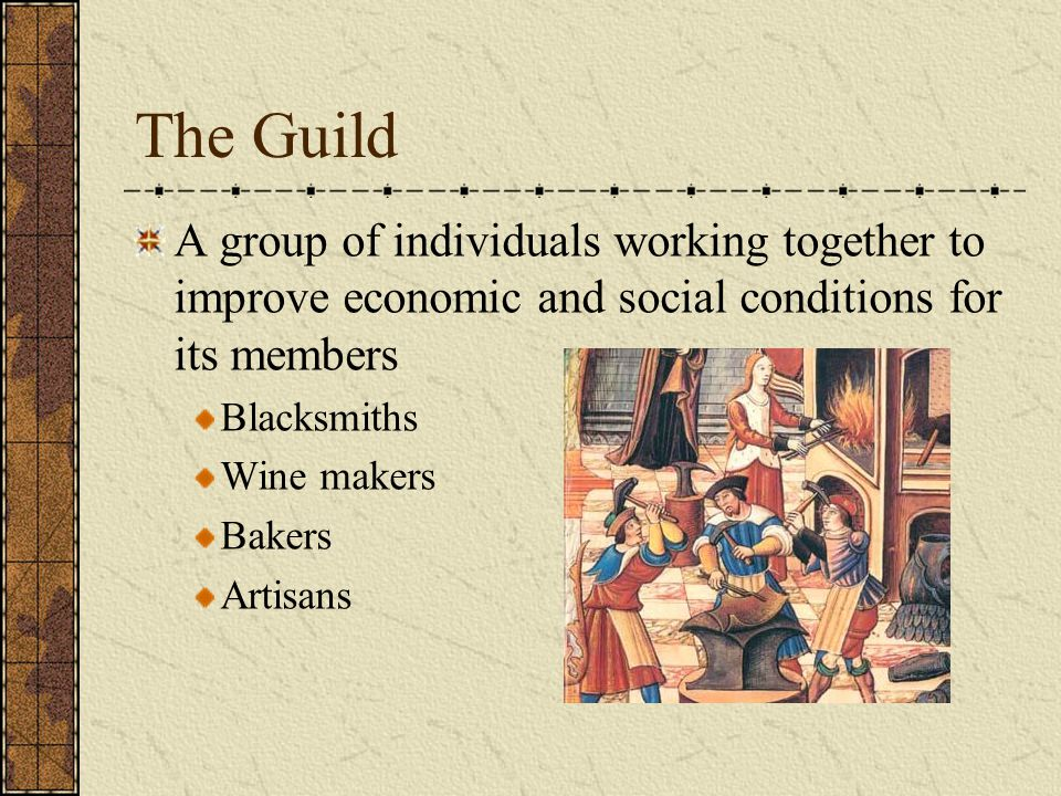 The Guild A group of individuals working together to improve economic and social conditions for its members.