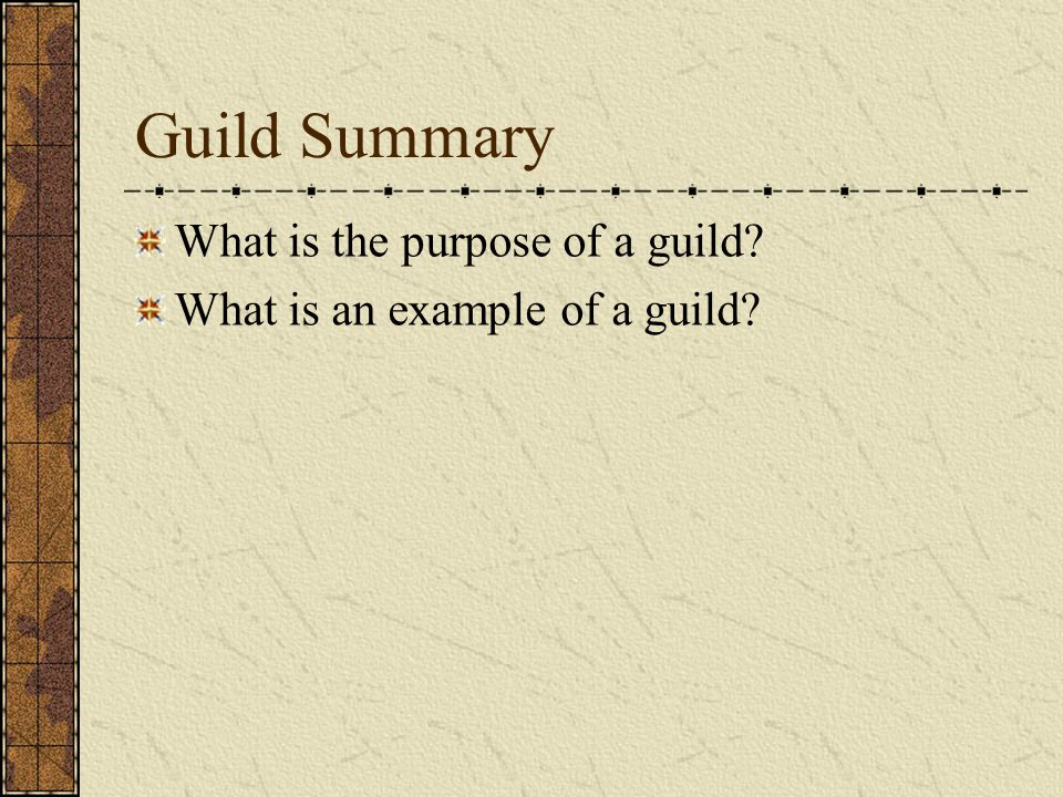 Guild Summary What is the purpose of a guild