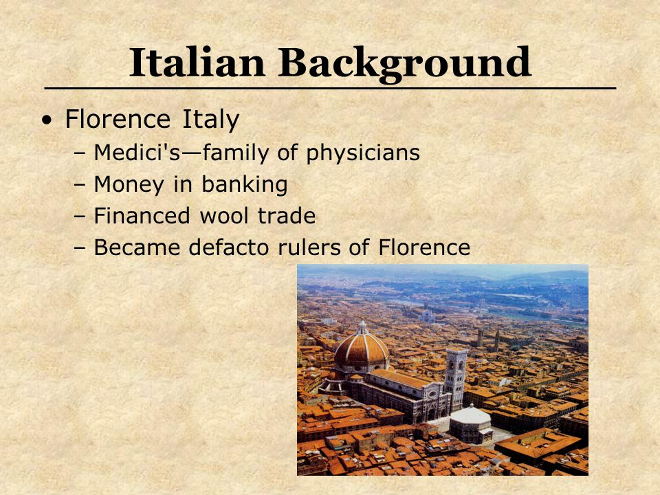 Italian Background Florence Italy Medici s—family of physicians