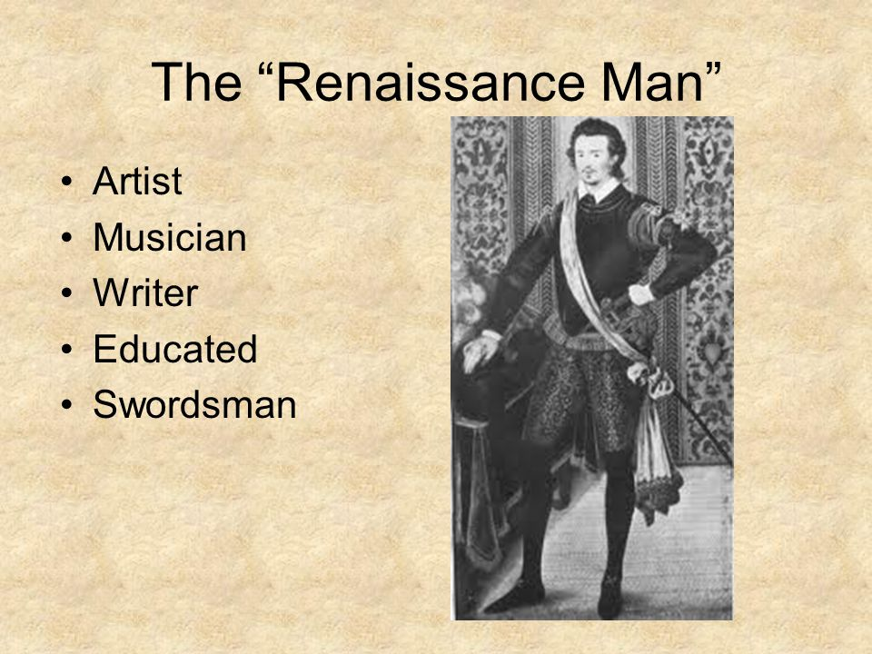 The Renaissance Man Artist Musician Writer Educated Swordsman