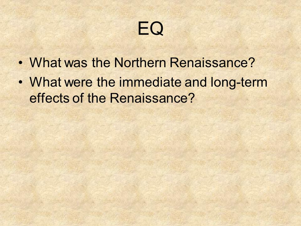 EQ What was the Northern Renaissance