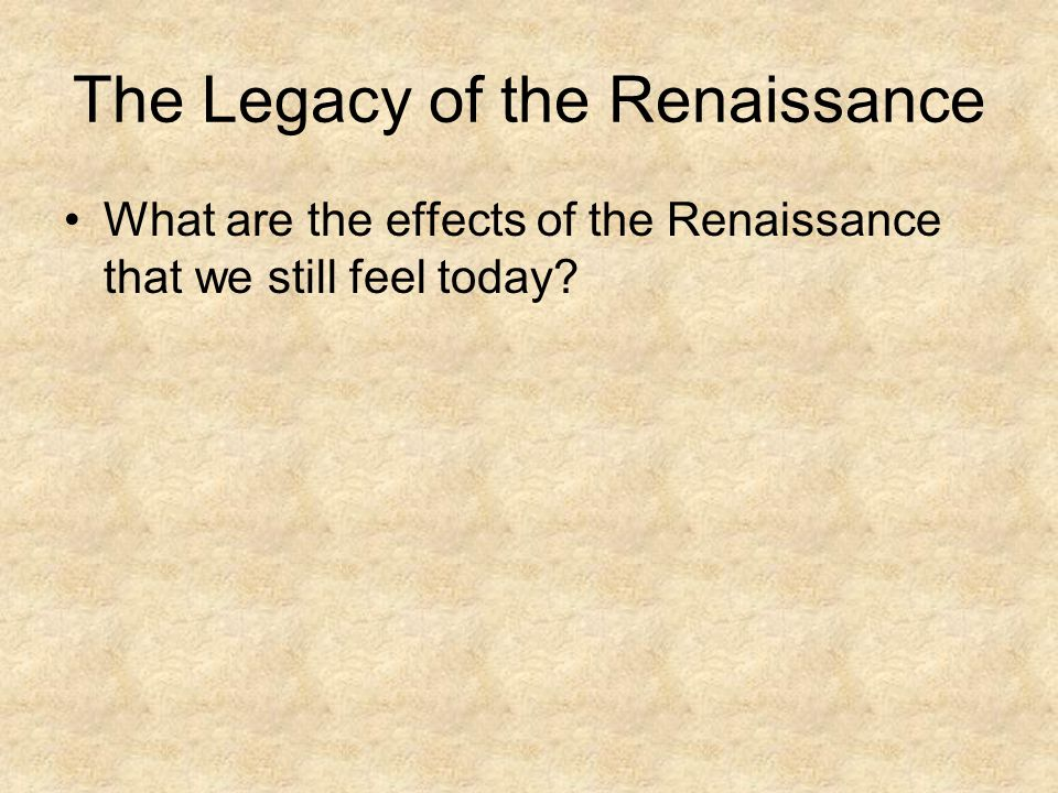 The Legacy of the Renaissance