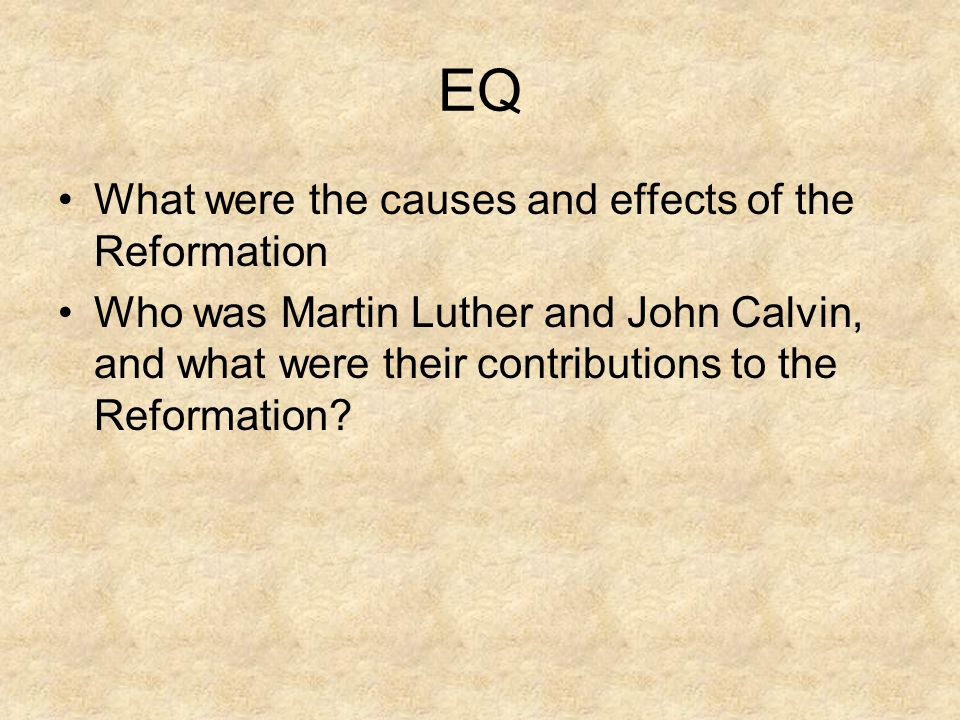 EQ What were the causes and effects of the Reformation