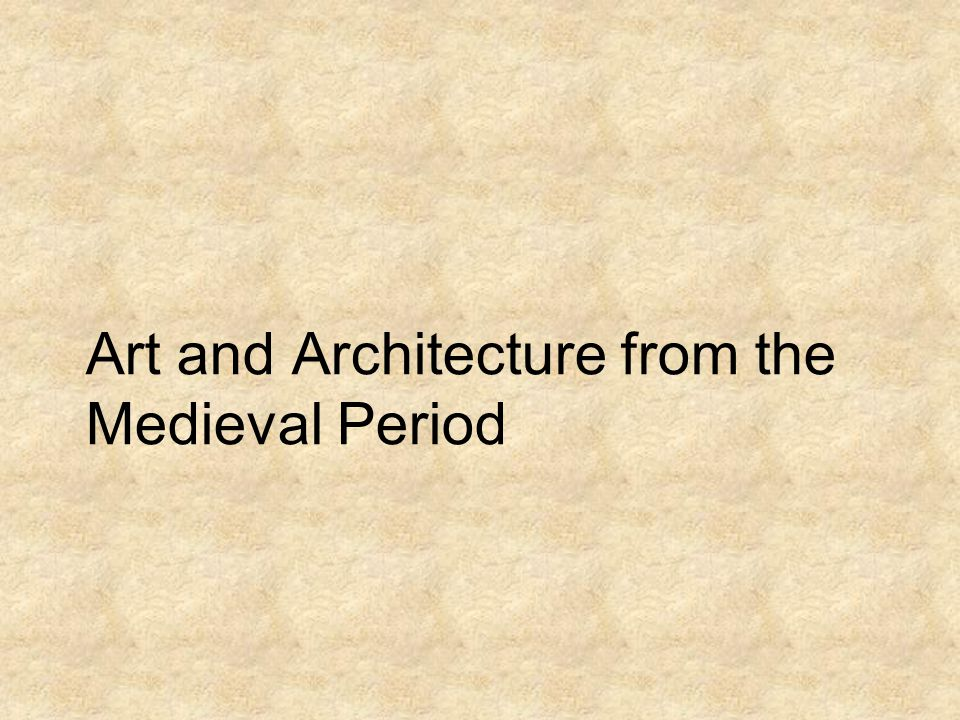 Art and Architecture from the Medieval Period