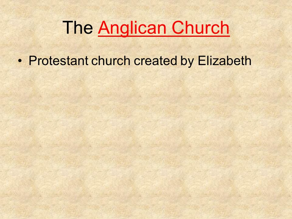 The Anglican Church Protestant church created by Elizabeth