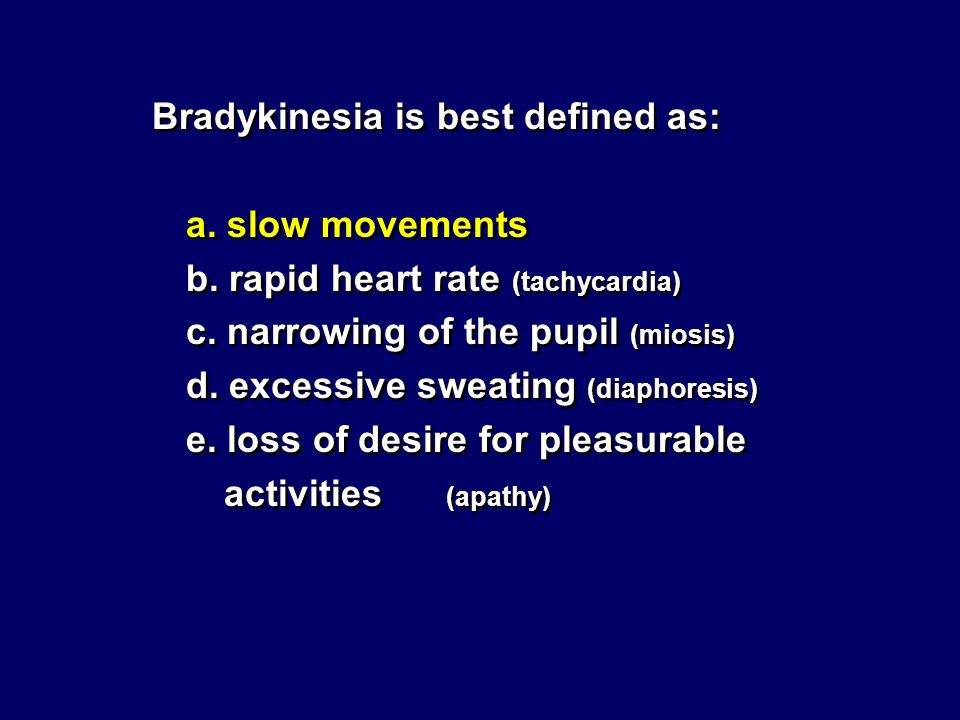 Bradykinesia is best defined as: