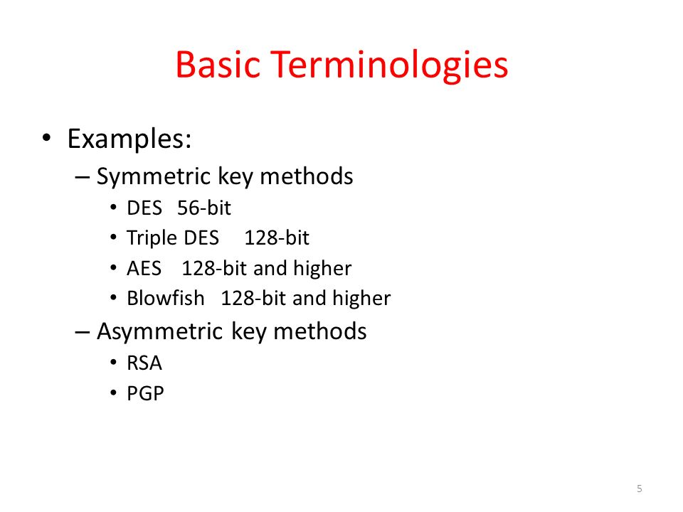 Basic Terminologies Examples: Symmetric key methods