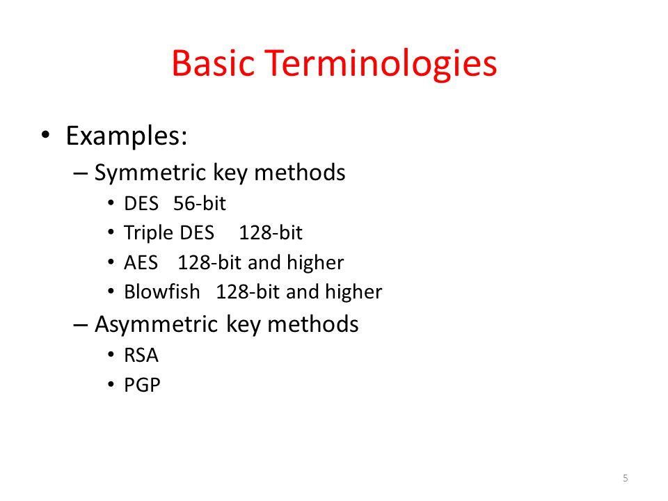 Basic Terminologies Examples: Symmetric key methods