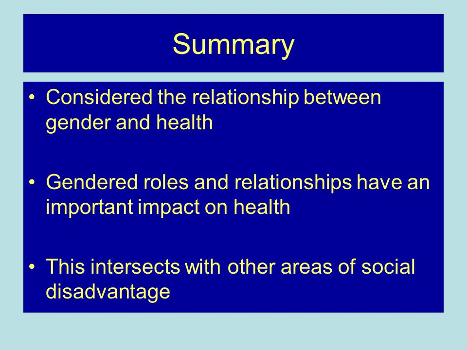 Summary Considered the relationship between gender and health