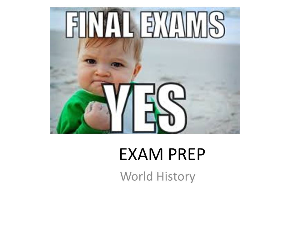 EXAM PREP World History