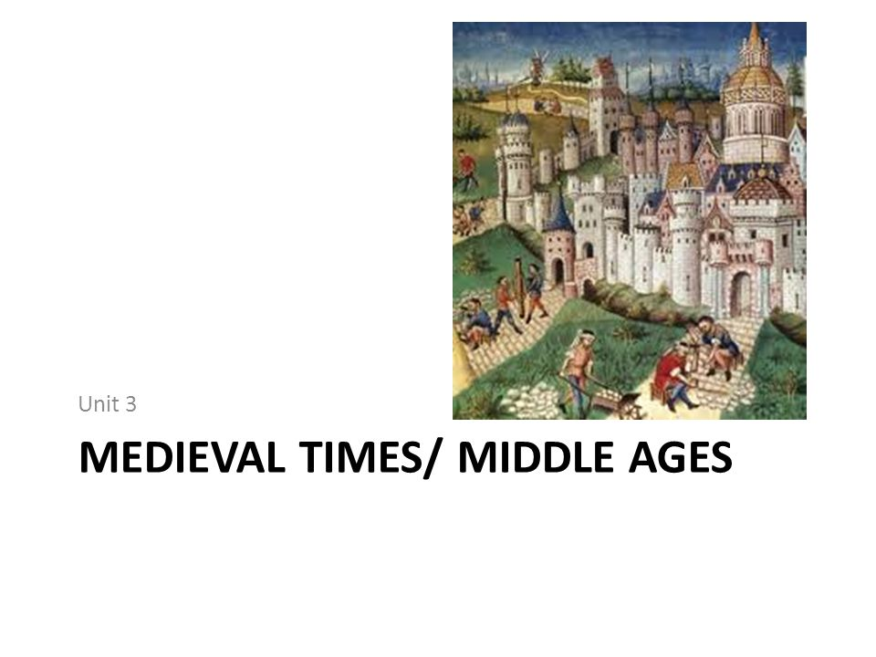 Medieval Times/ Middle Ages