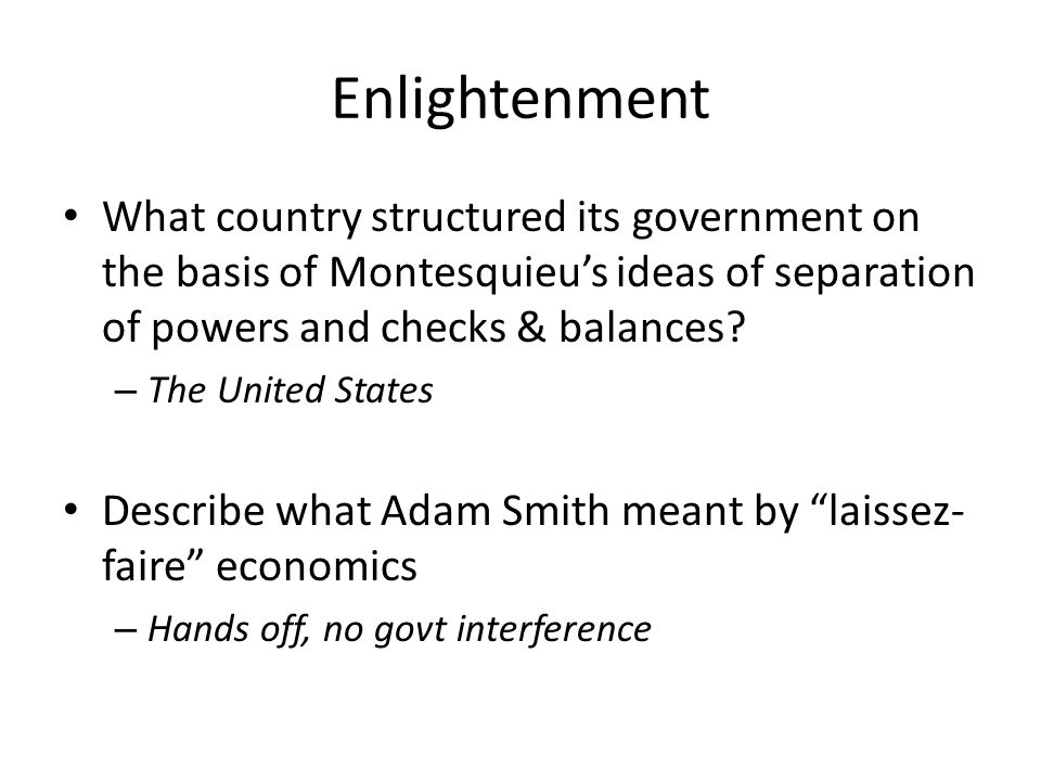 Enlightenment What country structured its government on the basis of Montesquieu's ideas of separation of powers and checks & balances