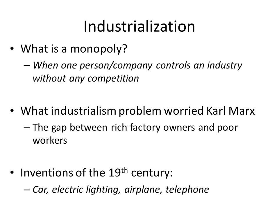 Industrialization What is a monopoly