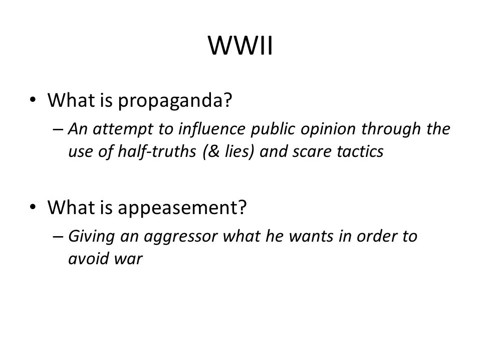 WWII What is propaganda What is appeasement